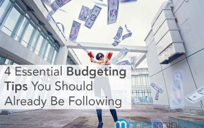 4 Essential Budgeting Tips You Should Already Be Following