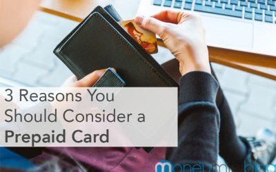 3 Reasons You Should Consider a Prepaid Card