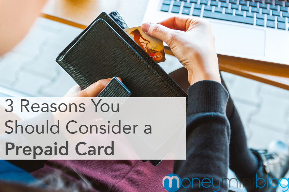 3 reasons you should consider a prepaid card - Where Can I Get A Prepaid Card