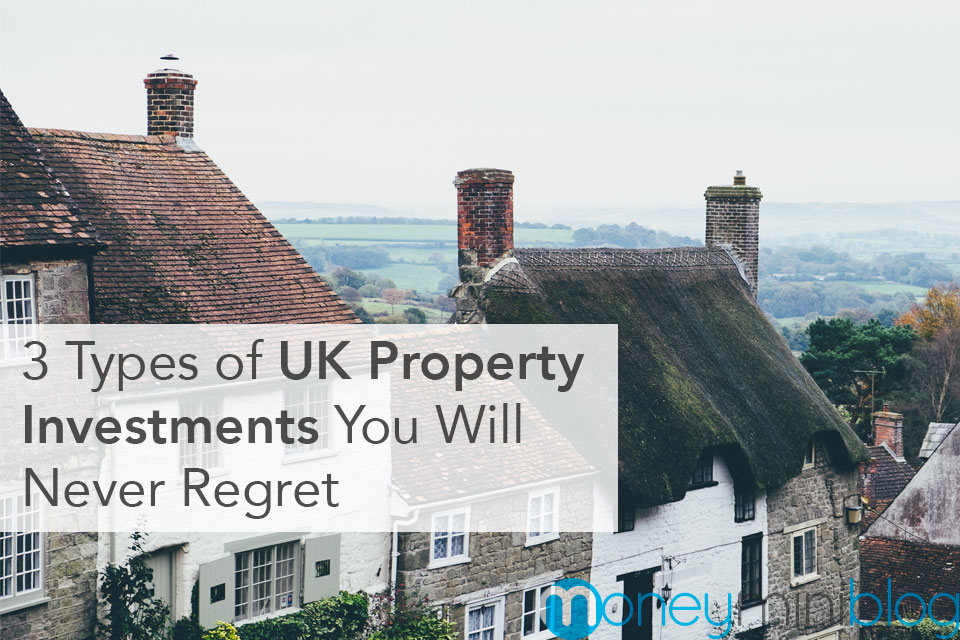 3 Types of UK Property Investments You Will Never Regret