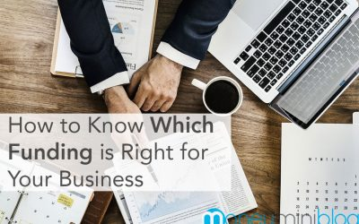 How to Know Which Funding is Right for Your Business