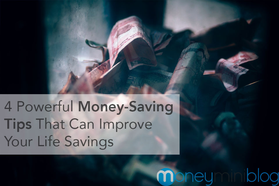 4 Powerful Money-Saving Tips That Can Improve Your Life ...